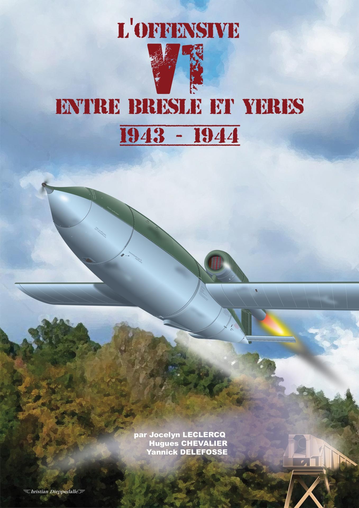 L'offensive V1 entre Bresle et Yères 1943 - 1944